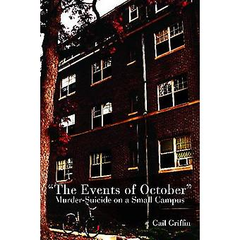 The Events of October - Murder-suicide on a Small Campus by Gail B. Gr