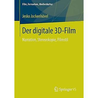Der digitale 3DFilm  Narration Stereoskopie Filmstil by Jockenhvel & Jesko