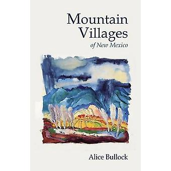 Mountain Villages of New Mexico by Bullock & Alice