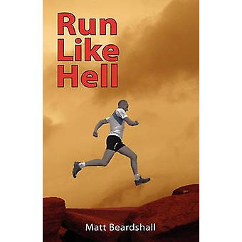 Run Like Hell by Beardshall & Matt