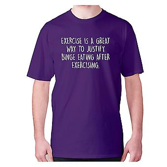 Mens funny gym t-shirt slogan tee workout hilarious - Exercise is a great way to justify binge eating after exercising