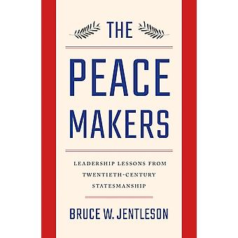 Peacemakers by Bruce W Jentleson