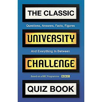 Classic University Challenge Quiz Book by Steve Tribe
