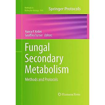 Fungal Secondary Metabolism  Methods and Protocols by Keller & Nancy P.