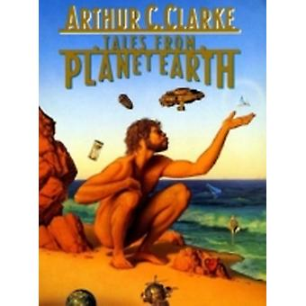 Tales from Planet Earth by Clarke & Arthur Charles