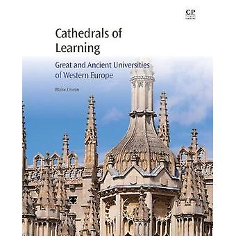 Cathedrals of Learning Great and Ancient Universities of Western Europe by Cronin & Blaise