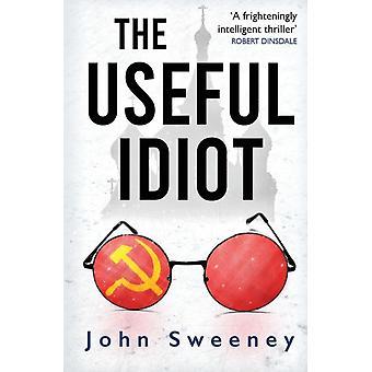 The Useful Idiot by Sweeney & John