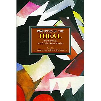 Dialectic of the Ideal: Evald Ilyenkov and Creative Soviet Marxism : Historical Materialism, Volume 60