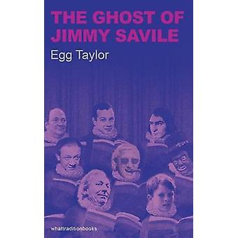 The Ghost of Jimmy Saville by Taylor & Edward George
