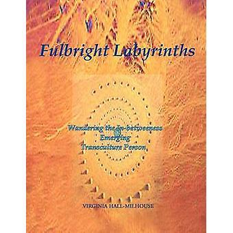 Fulbright labyrinter vandrende den InBetweeness Emerging Transculture person ved HallMilhouse & Virginia
