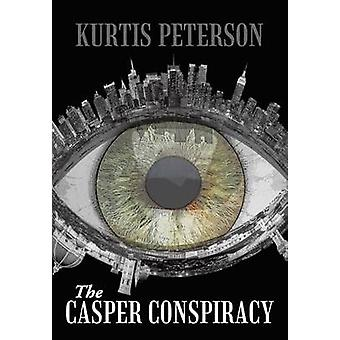 The Casper Conspiracy by Peterson & Kurtis