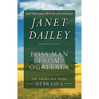 Boss Man From Ogallala by Janet Dailey