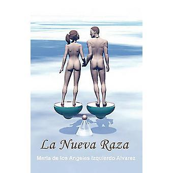 La Nueva Raza by Alvarez & Maria de Los Angeles Izquierdo