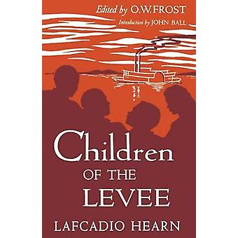 Children of the Levee by Hearn & Lafcadio