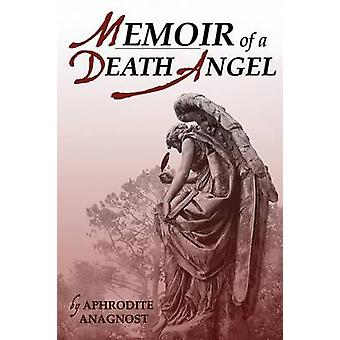 Memoir of a Death Angel by Anagnost & Aphrodite