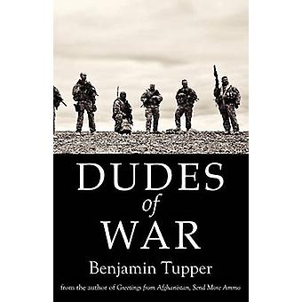 Dudes of War by Benjamin & Tupper