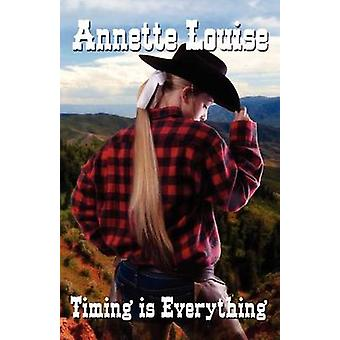 Timing Is Everything by Louise & Annette
