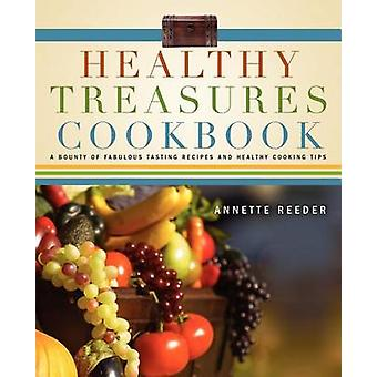 Healthy Treasures Cookbook by Reeder & Annette