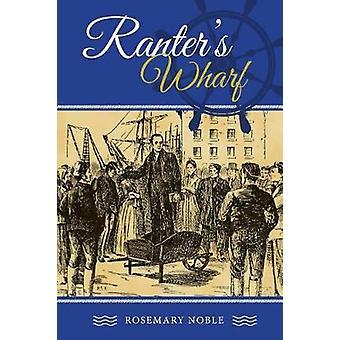 Ranters Wharf by Noble & Rosemary