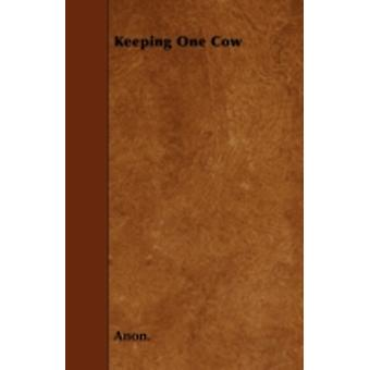 Keeping One Cow by Anon.