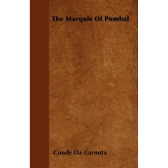 The Marquis Of Pombal by Carnota & Conde Da
