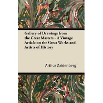 Gallery of Drawings from the Great Masters  A Vintage Article on the Great Works and Artists of History by Zaidenberg & Arthur