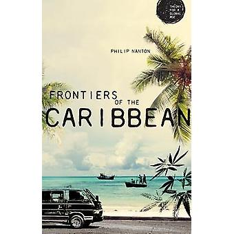 Frontiers of the Caribbean by Philip Nanton