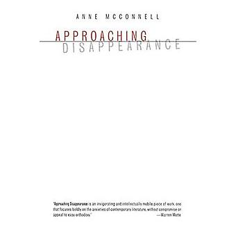 Approaching Disappearance by McConnell & Anne