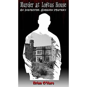 Murder at Loftus House by OHare & Brian