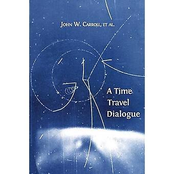 A Time Travel Dialogue by Carroll & John W.