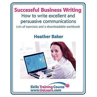 Successful Business Writing. How to Write Business Letters Emails Reports Minutes and for Social Media. Improve Your English Writing and Grammar. I by Baker & Heather