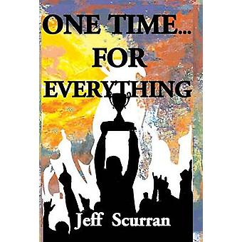 One Time...For Everything by Scurran & Jeff