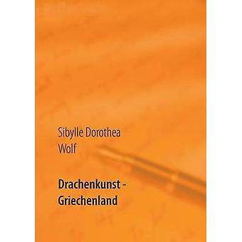 Drachenkunst  Griechenland by Wolf & Sibylle Dorothea