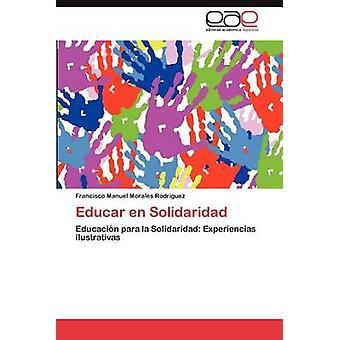 Educar En Solidaridad by Morales Rodr Guez & Francisco Manuel
