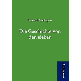 Die Geschichte von den sieben by Andrejew & Leonid