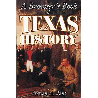 Browsers Book of Texas History by Jent & Steven A.