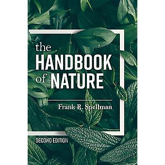 The Handbook of Nature Second Edition by Spellman & Frank R.