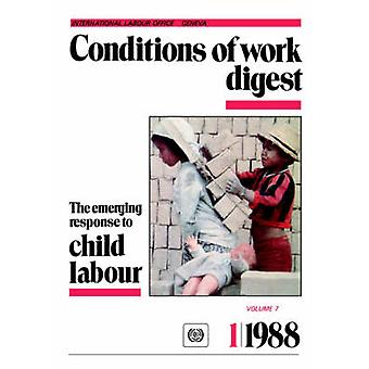 The emerging response to child labour Conditions of work digest 188 by ILO
