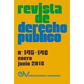 REVISTA DE DERECHO PBLICO Venezuela No. 145146 enerojunio 2016 by BREWERCARAS & AllanN R