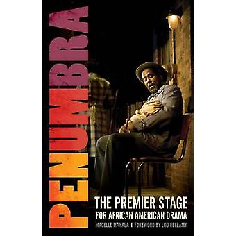 Penumbra - The Premier Stage for African American Drama by Macelle Mah