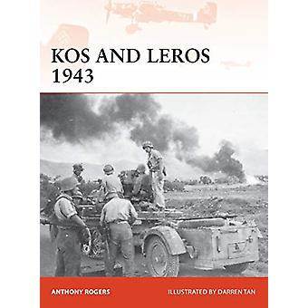 Kos and Leros 1943 - The German Conquest of the Dodecanese by Anthony