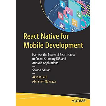 React Native for Mobile Development - Harness the Power of React Nativ