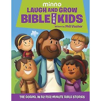 Laugh and Grow Bible for Kids - The Gospel in 52 Five-Minute Bible Sto