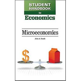 Student Handbook to Economics - Microeconomics by Julia A. Heath - 978