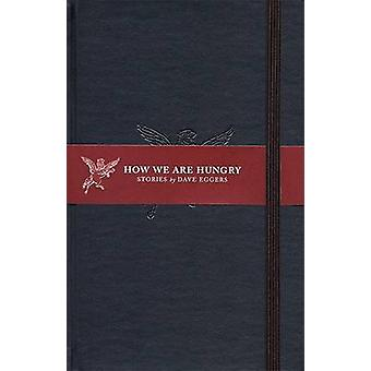 How We Are Hungry by Dave Eggers - 9781932416138 Book