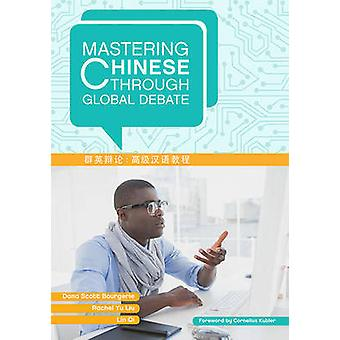 Mastering Chinese Through Global Debate by Dana Scott Bourgerie - Rac