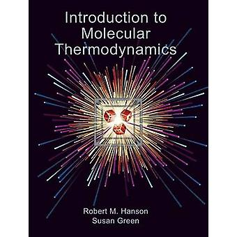 Introduction to Molecular Thermodynamics by Robert Hanson - Susan Gre