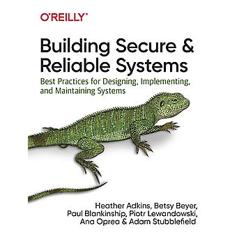 Building Secure and Reliable Systems by Heather Adkins