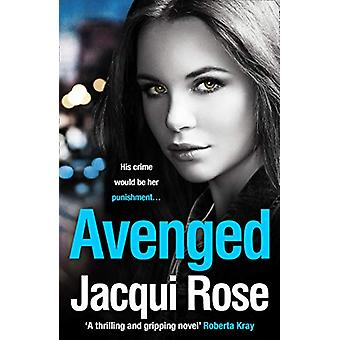 AVENGED by Jacqui Rose - 9780008347192 Book