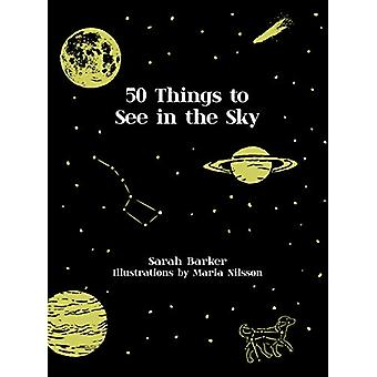 50 Things to See in the Sky by Sarah Barker - 9781911624004 Book